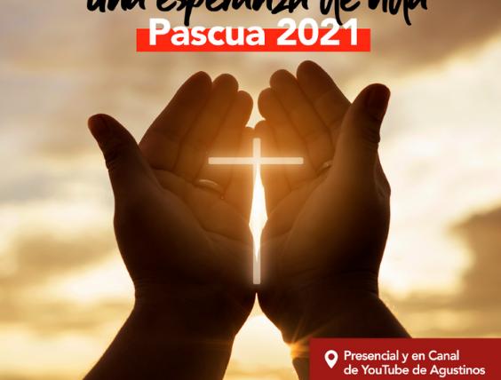 Las celebraciones de la Pascua 2021, en el Canal de Youtube Agustinos
