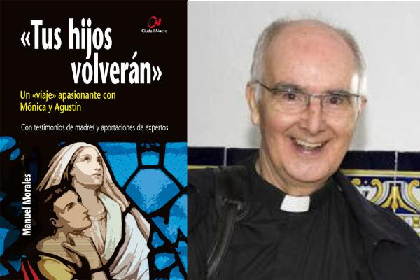 """Entrevista al P. Manuel Morales, OSA, sobre el libro """"Tus hijos volverán"""""""